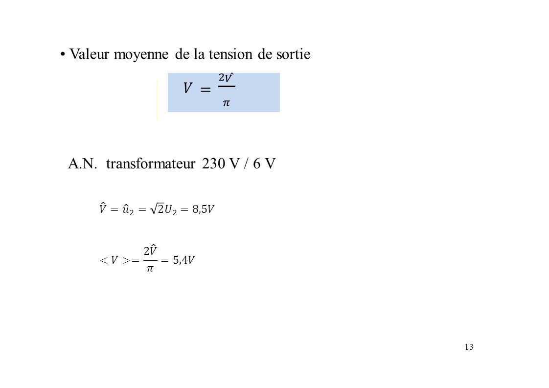 𝑉= 2 𝑉 𝜋 • Valeur moyenne de la tension de sortie A.N.
