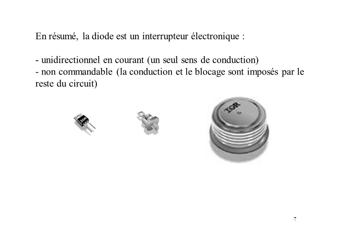 En résumé, la diode est un interrupteur électronique :