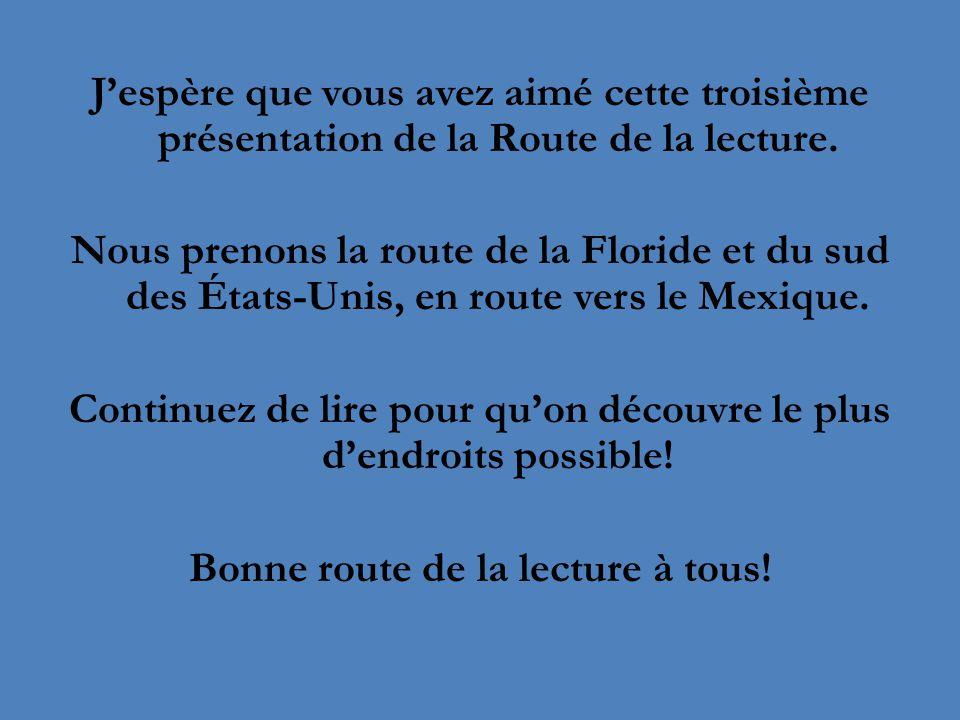 J'espère que vous avez aimé cette troisième présentation de la Route de la lecture.