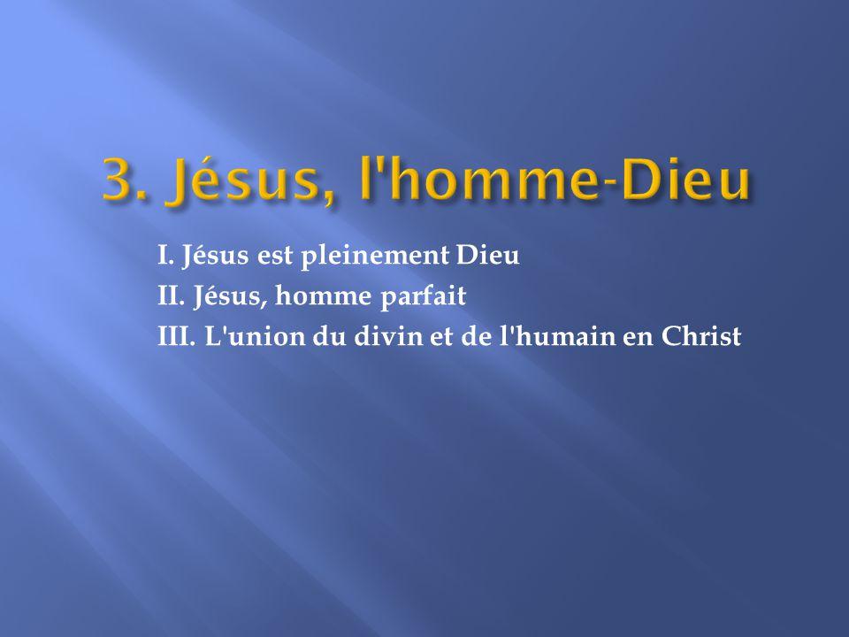 3. Jésus, l homme-Dieu Le concile de Chalcédoine en 451 apr. J.-C.