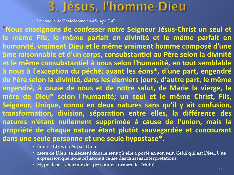 3. Jésus l homme-Dieu I. Jésus est pleinement Dieu