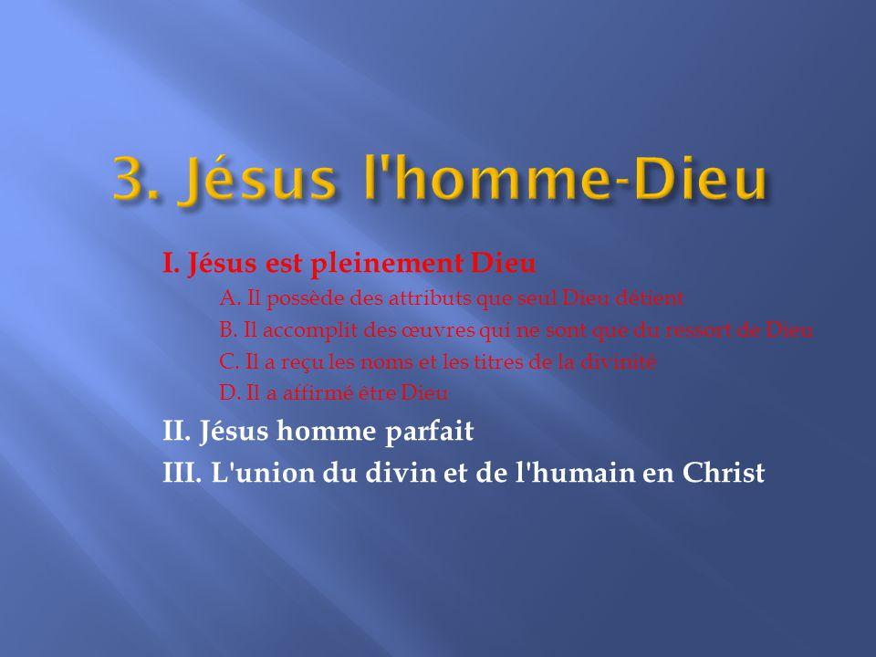 I. Jésus est pleinement Dieu