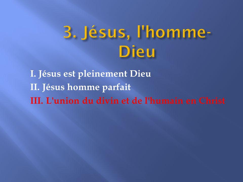 III. L union du divin et de l humain en Christ