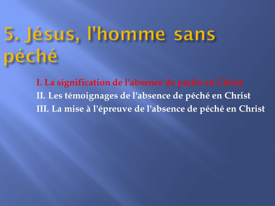 I. La signification de l absence de péché en Christ