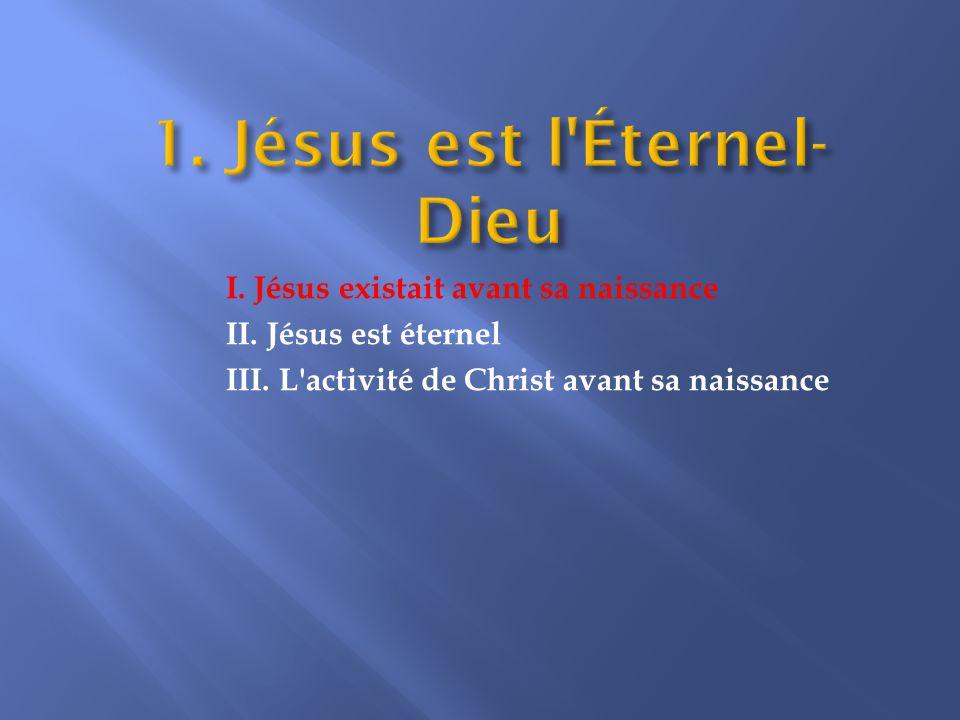 I. Jésus existait avant sa naissance