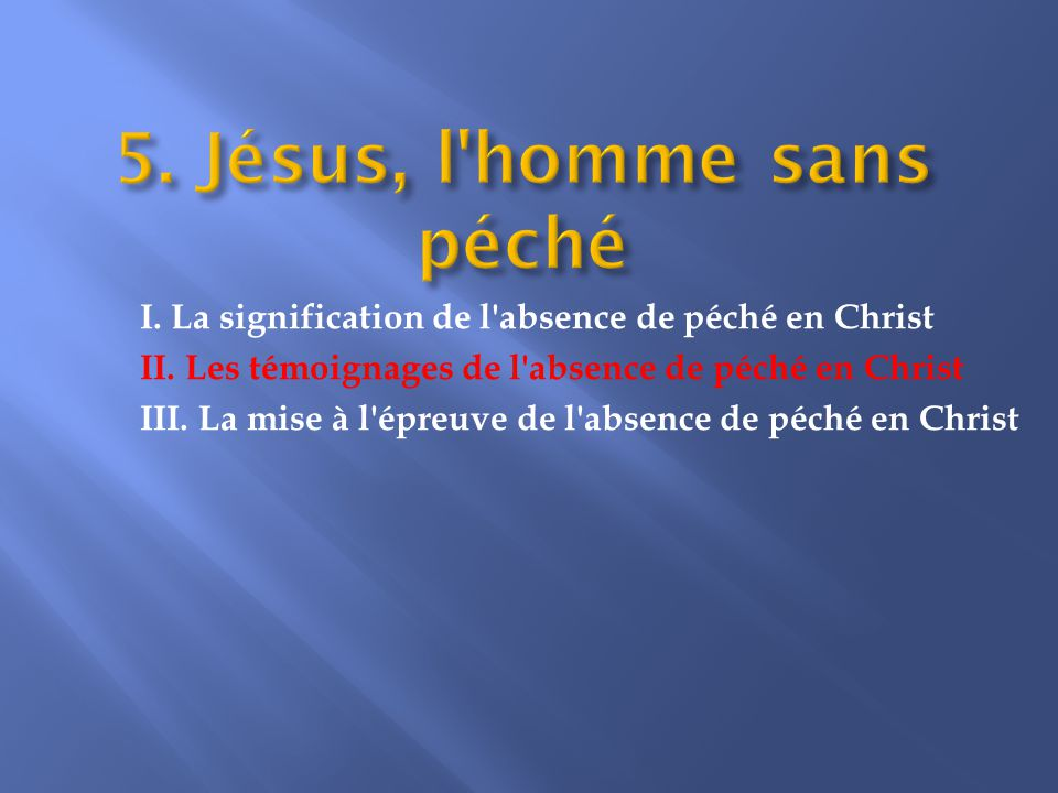 II. Les témoignages de l absence de péché en Christ