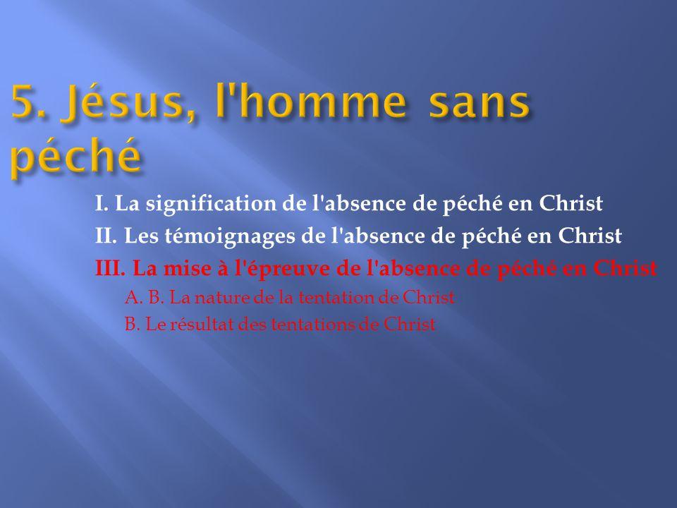 III. La mise à l épreuve de l absence de péché en Christ