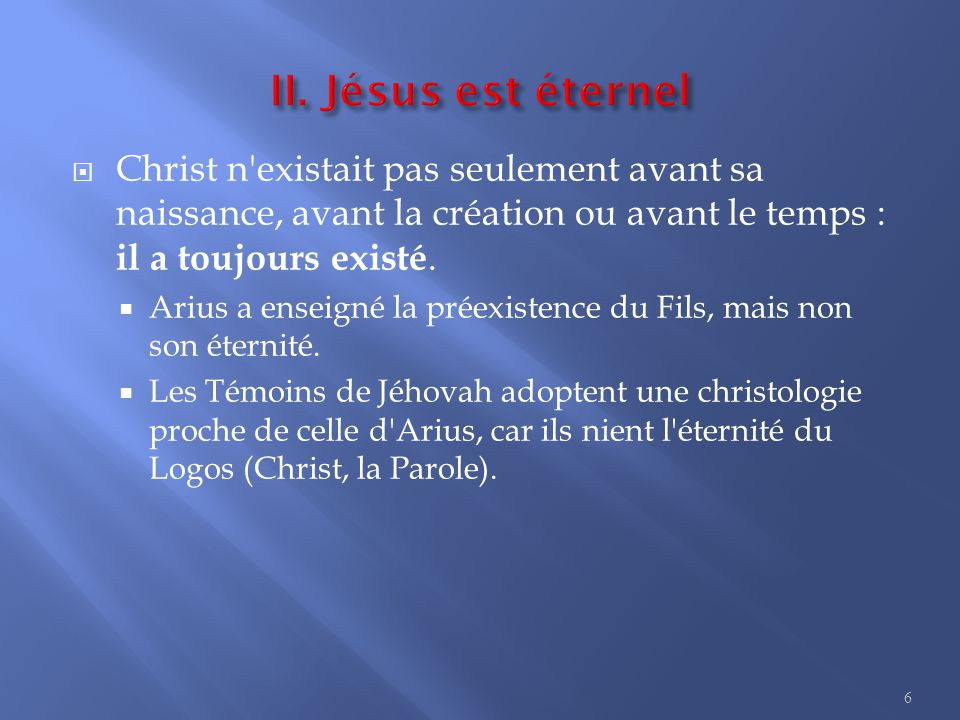 II. Jésus est éternel L Ancien Testament affirme l éternité du Messie.
