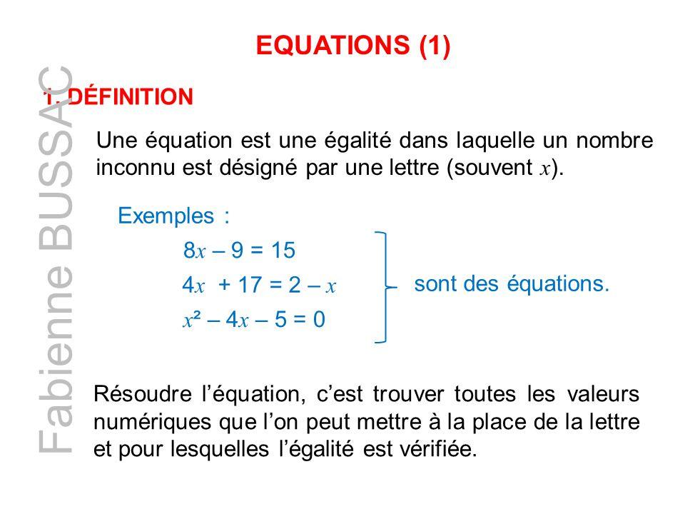 Fabienne BUSSAC EQUATIONS (1) 1. Définition