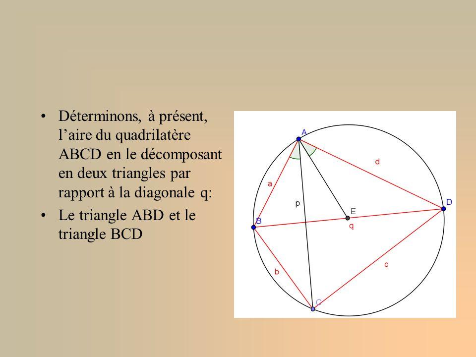 Déterminons, à présent, l'aire du quadrilatère ABCD en le décomposant en deux triangles par rapport à la diagonale q: