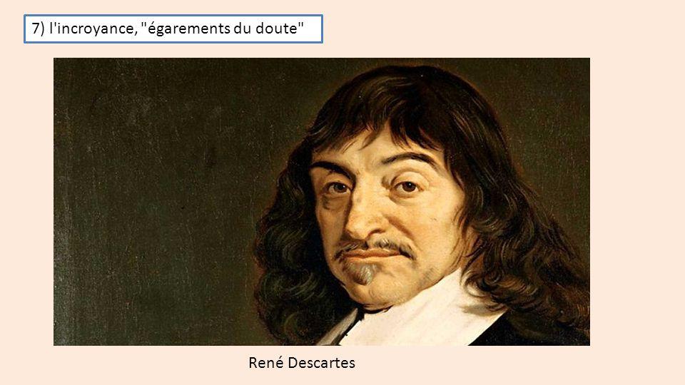 7) l incroyance, égarements du doute