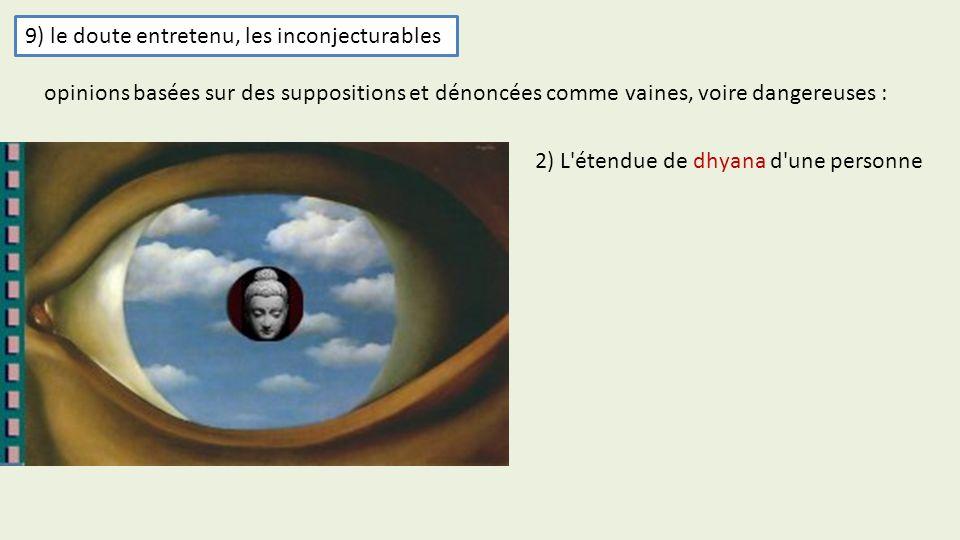 9) le doute entretenu, les inconjecturables