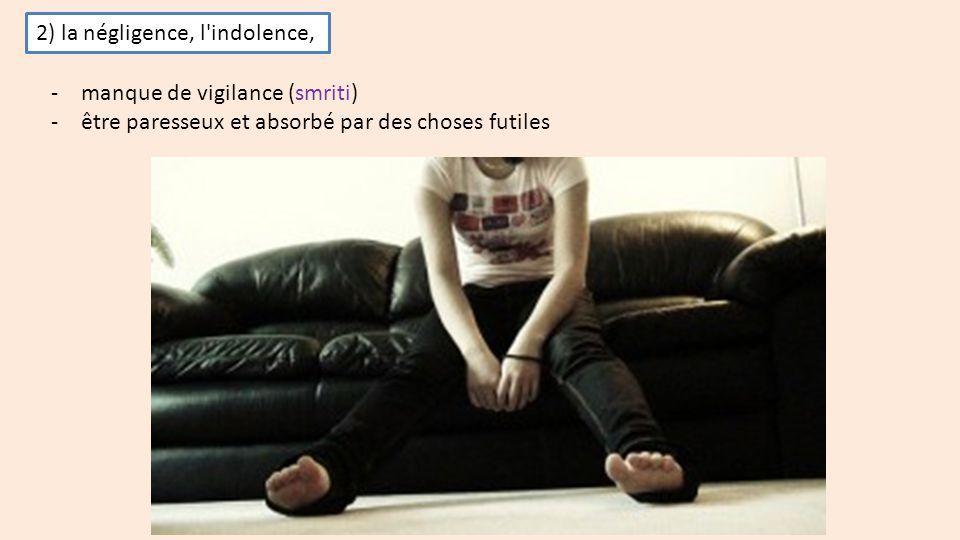 2) la négligence, l indolence,