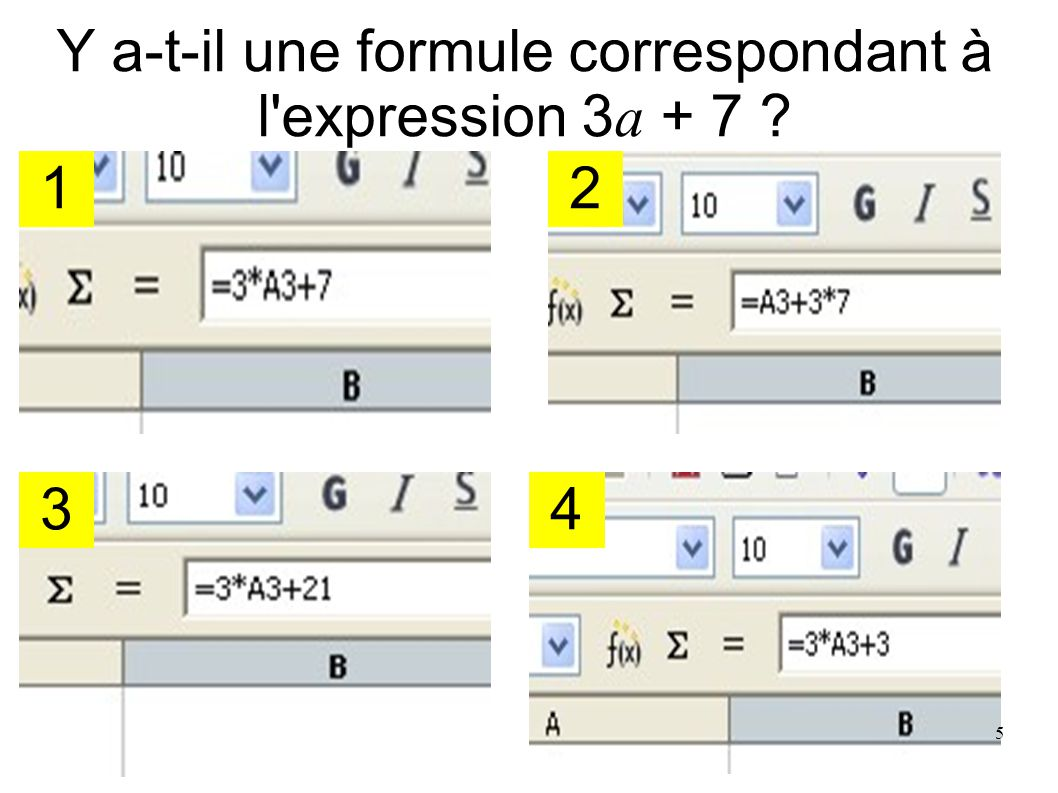 Y a-t-il une formule correspondant à l expression 3a + 7
