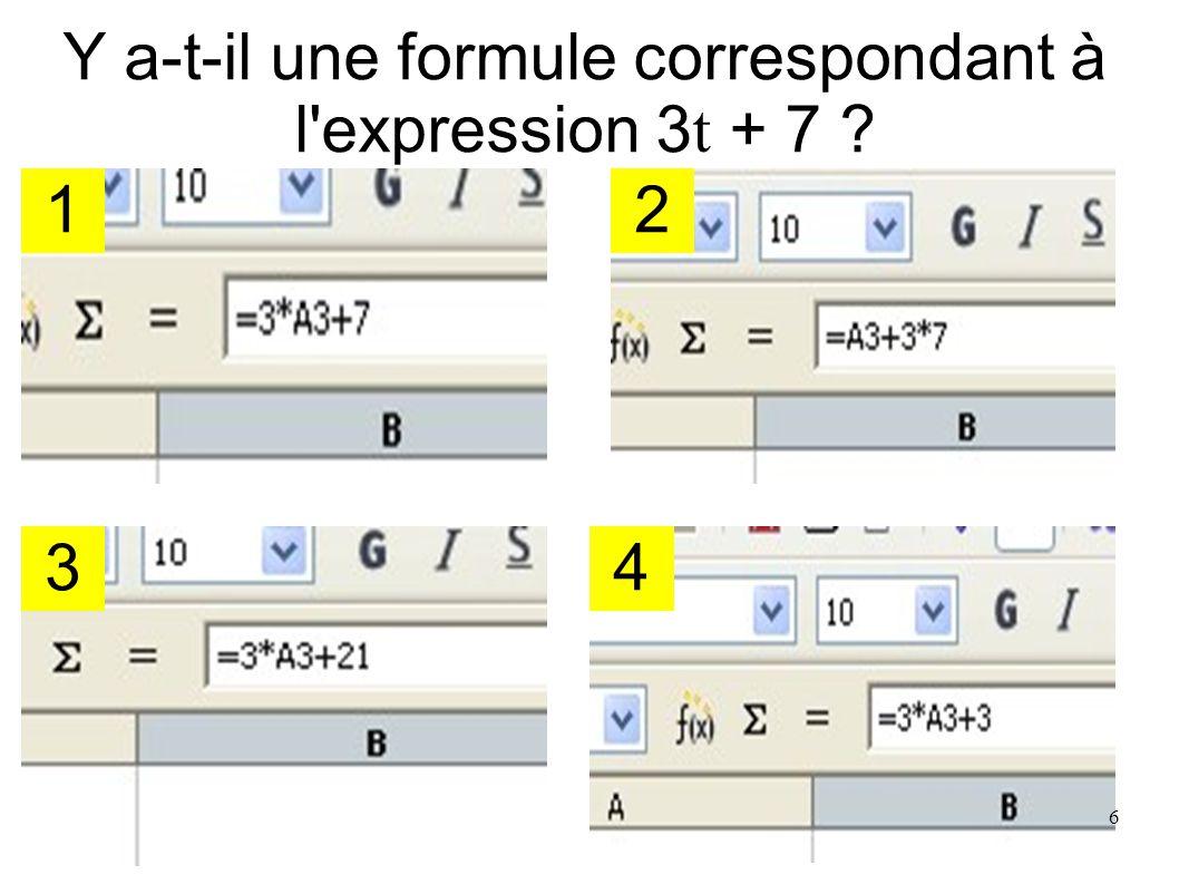 Y a-t-il une formule correspondant à l expression 3t + 7