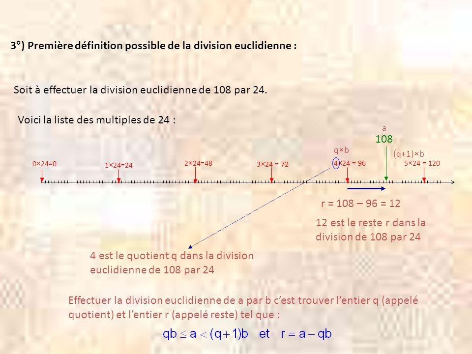 3°) Première définition possible de la division euclidienne :