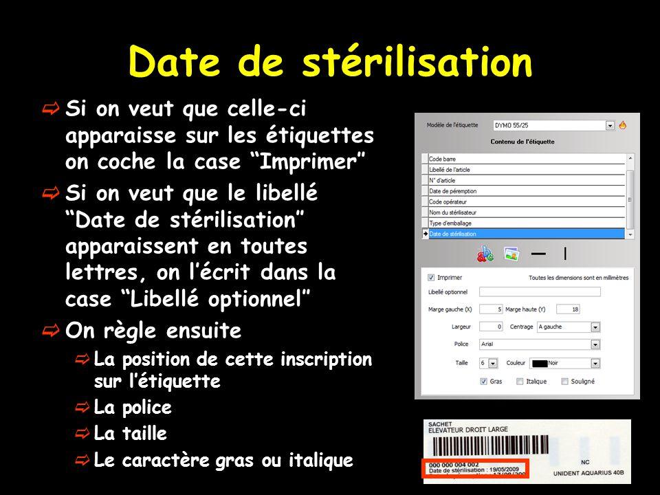 Date de stérilisation Si on veut que celle-ci apparaisse sur les étiquettes on coche la case Imprimer″