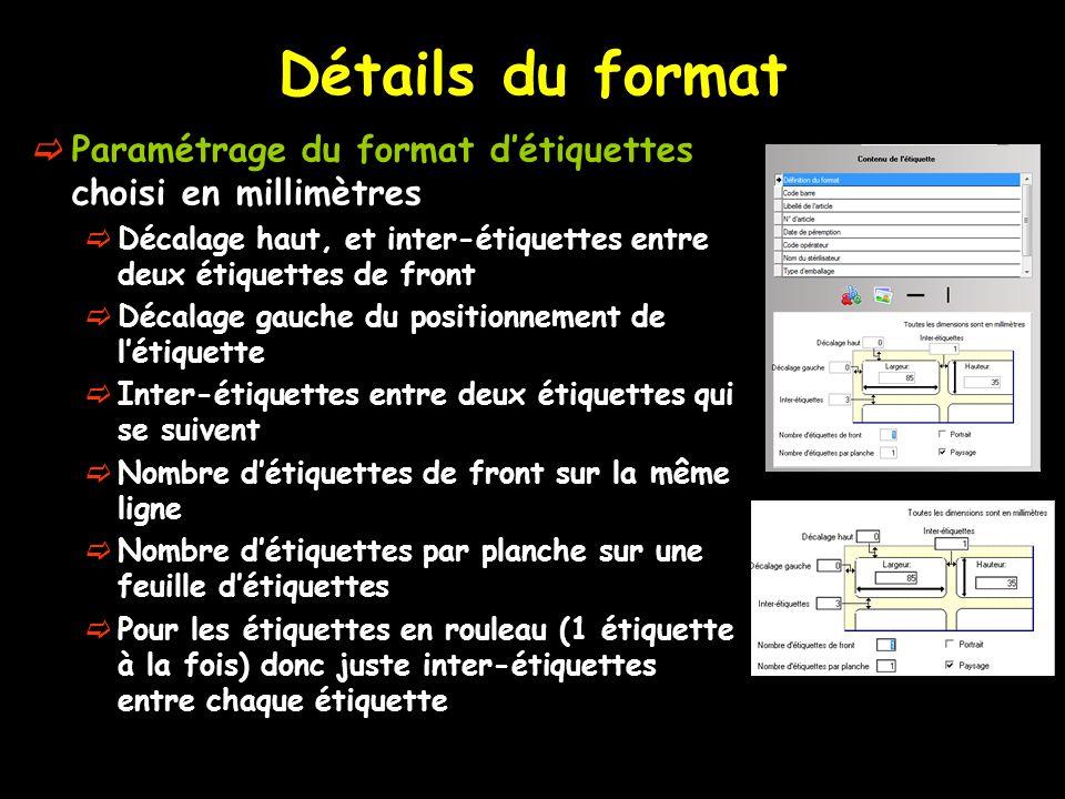 Détails du format Paramétrage du format d'étiquettes choisi en millimètres. Décalage haut, et inter-étiquettes entre deux étiquettes de front.