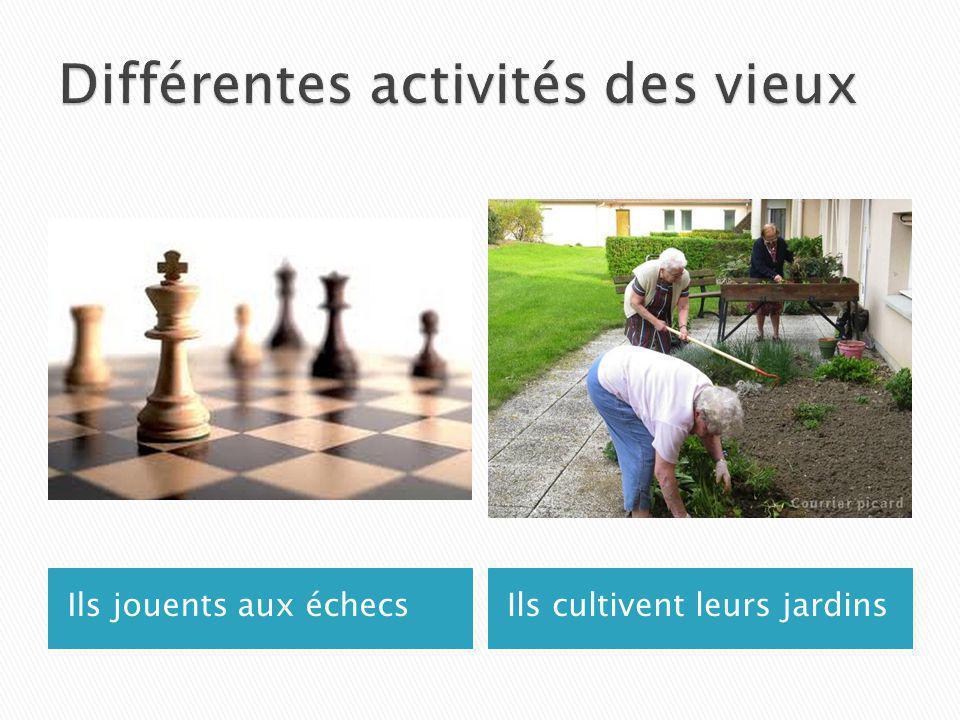 Différentes activités des vieux