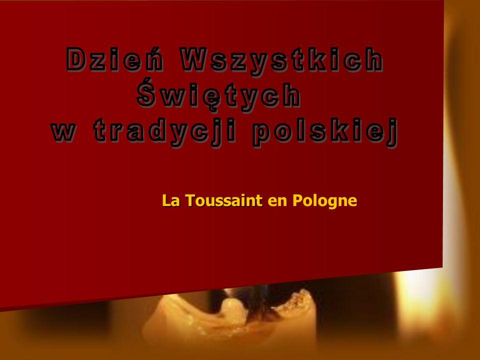 Dzień Wszystkich Świętych w tradycji polskiej La Toussaint en Pologne