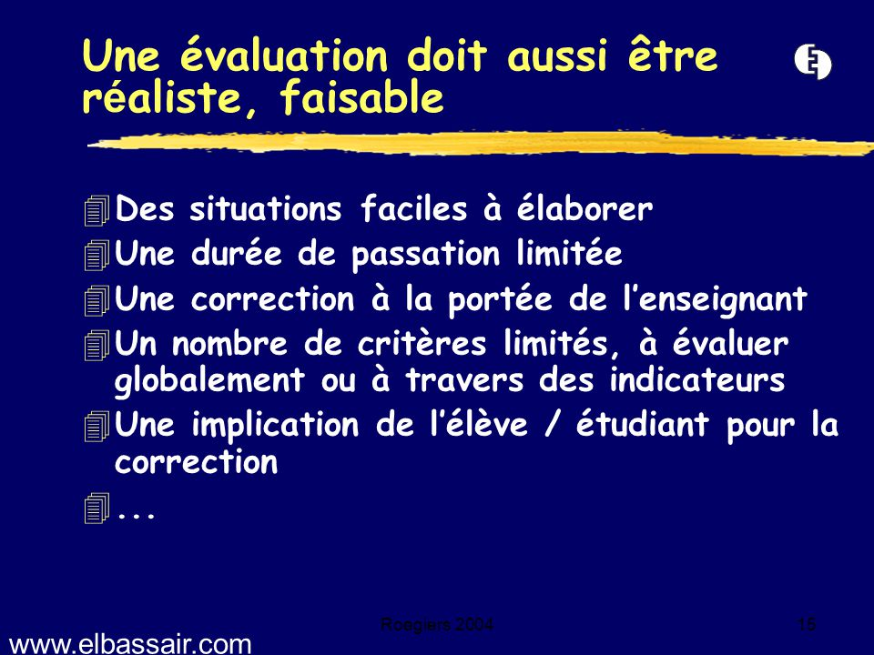 Une évaluation doit aussi être réaliste, faisable