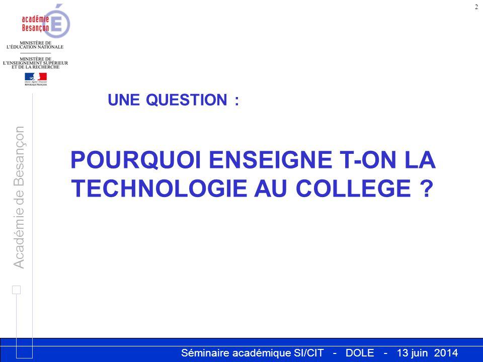 POURQUOI ENSEIGNE T-ON LA TECHNOLOGIE AU COLLEGE