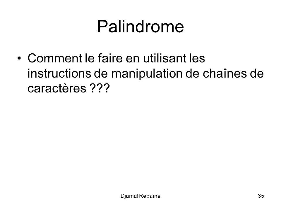 Palindrome Comment le faire en utilisant les instructions de manipulation de chaînes de caractères