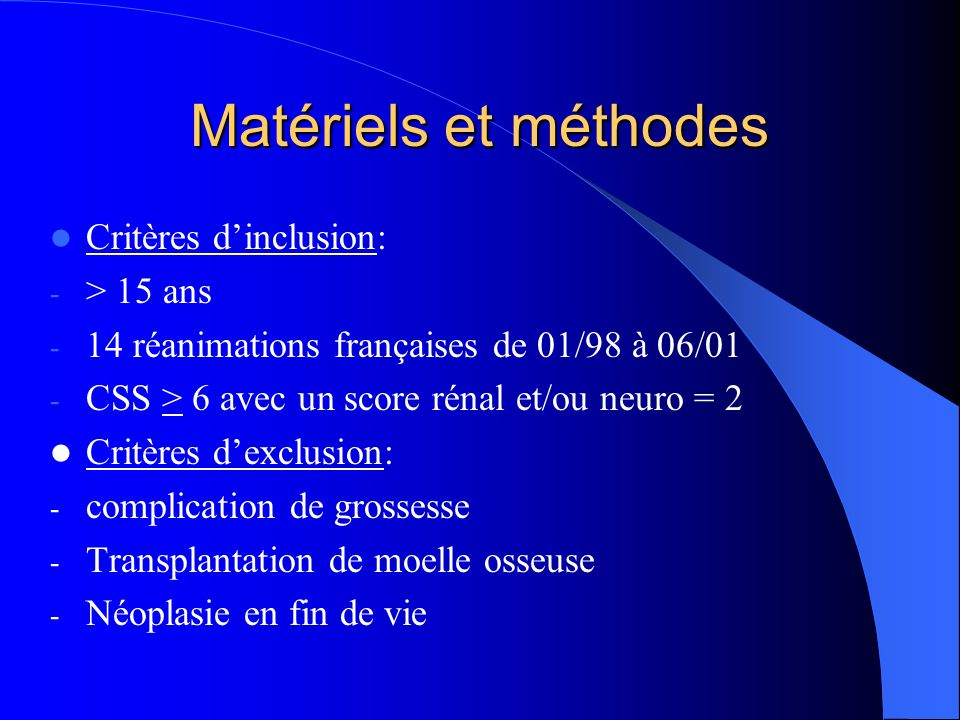 Matériels et méthodes Critères d'inclusion: > 15 ans