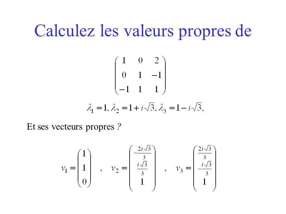 Calculez les valeurs propres de