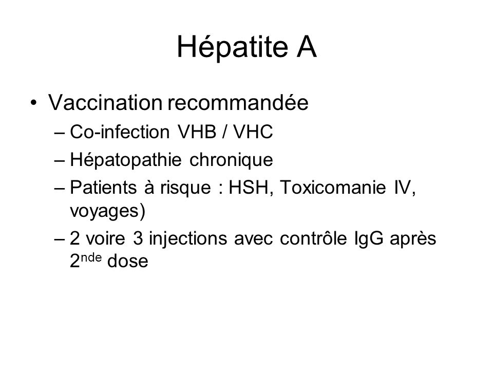 Hépatite A Vaccination recommandée Co-infection VHB / VHC