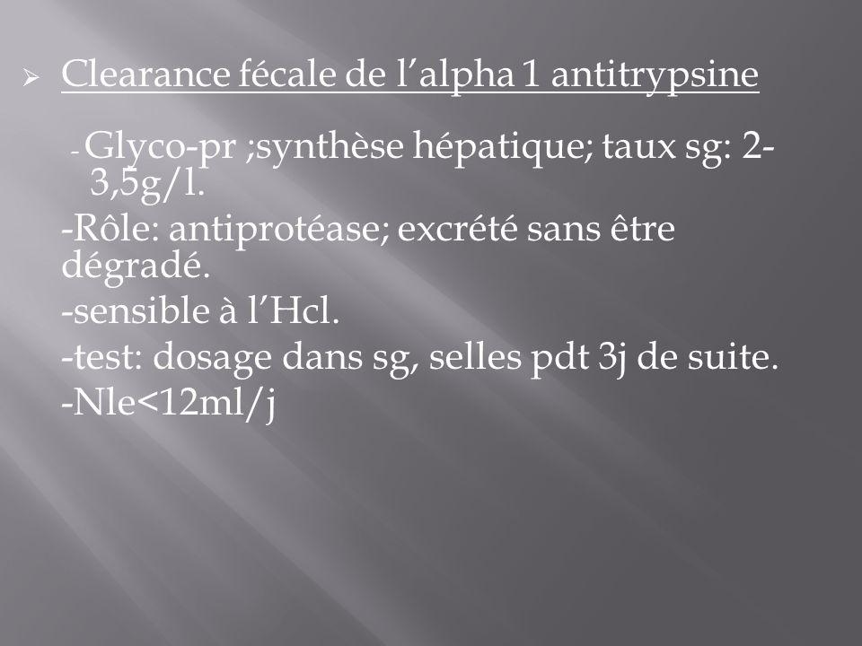 Clearance fécale de l'alpha 1 antitrypsine