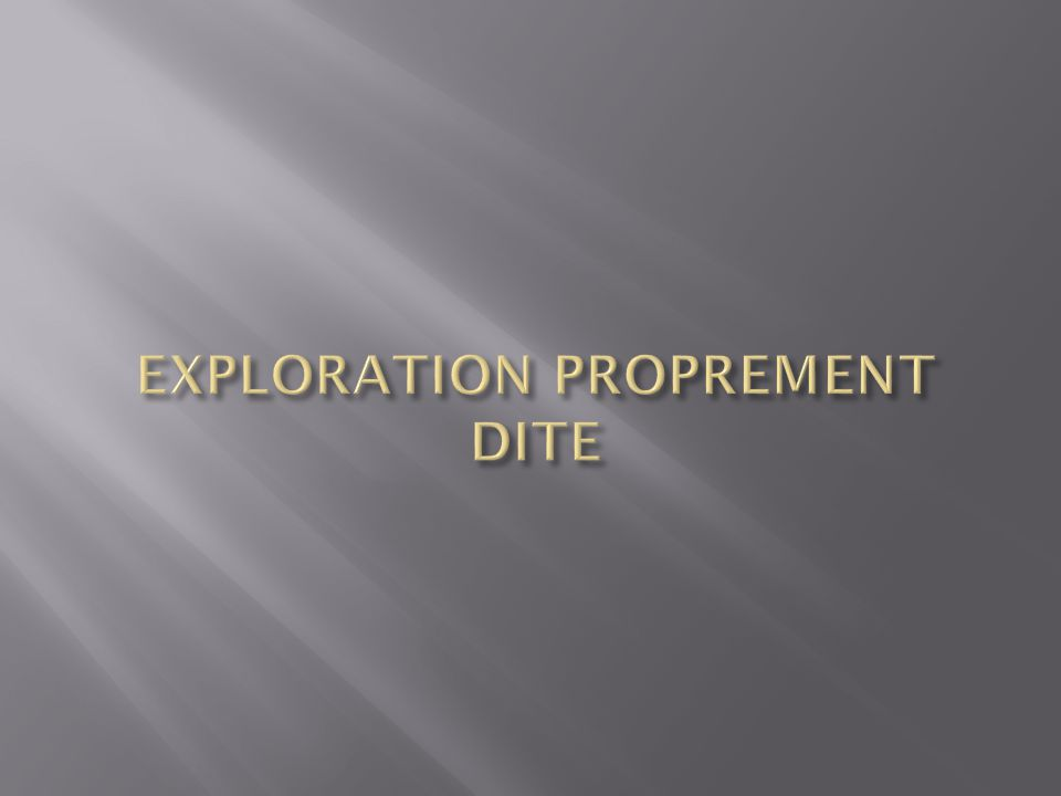 EXPLORATION PROPREMENT DITE