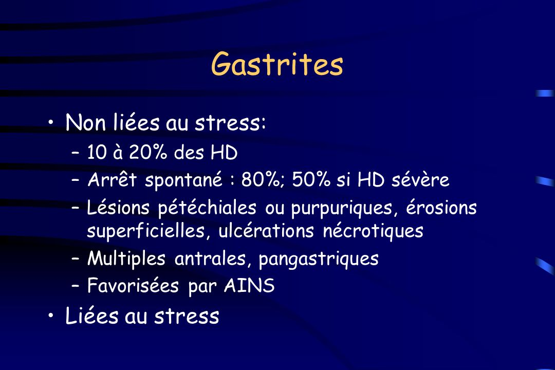 Gastrites Non liées au stress: Liées au stress 10 à 20% des HD