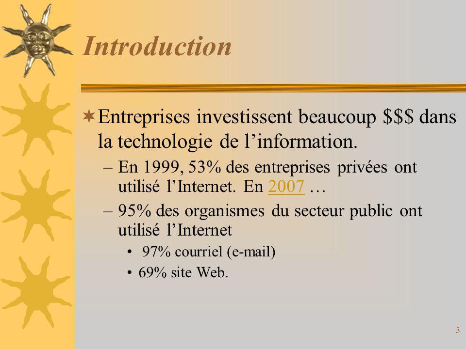 Introduction Entreprises investissent beaucoup $$$ dans la technologie de l'information.
