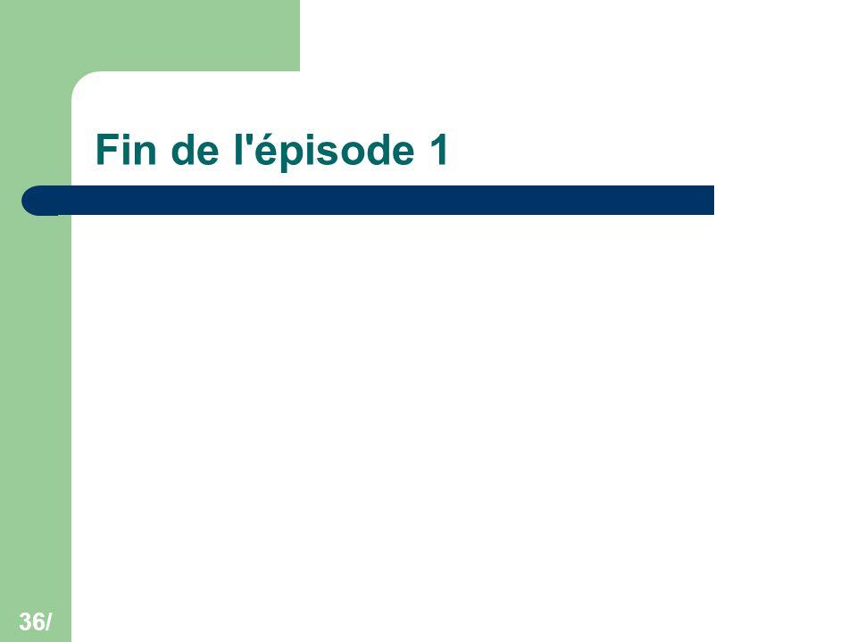 Fin de l épisode 1