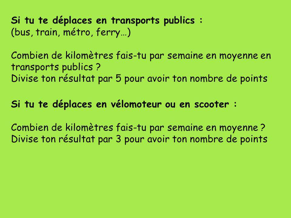 Si tu te déplaces en transports publics :