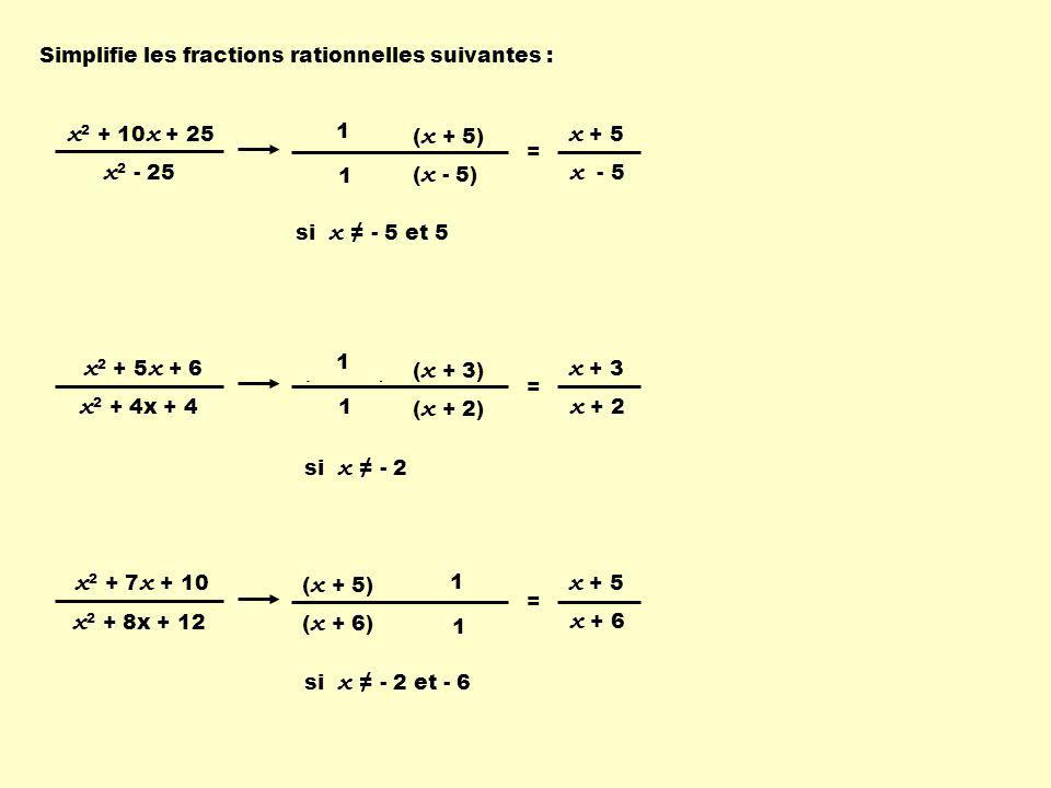 x2 + 10x + 25 x2 - 25 x + 5 x - 5 x2 + 5x + 6 x2 + 4x + 4 x + 3 x + 2