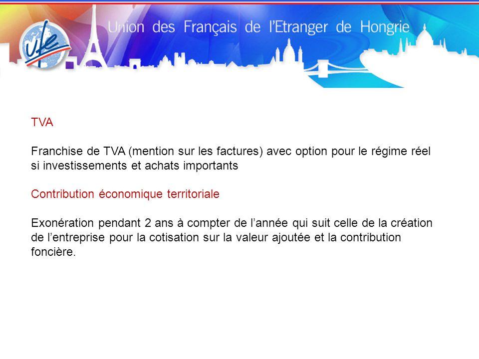 TVA Franchise de TVA (mention sur les factures) avec option pour le régime réel si investissements et achats importants.
