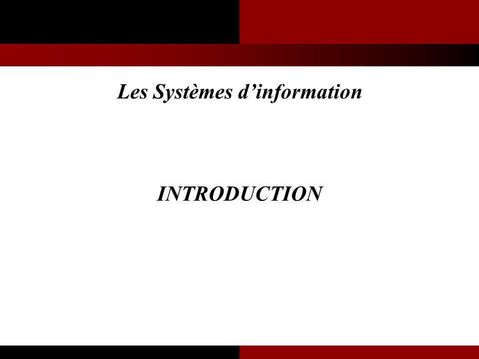 Les Systèmes d'information INTRODUCTION