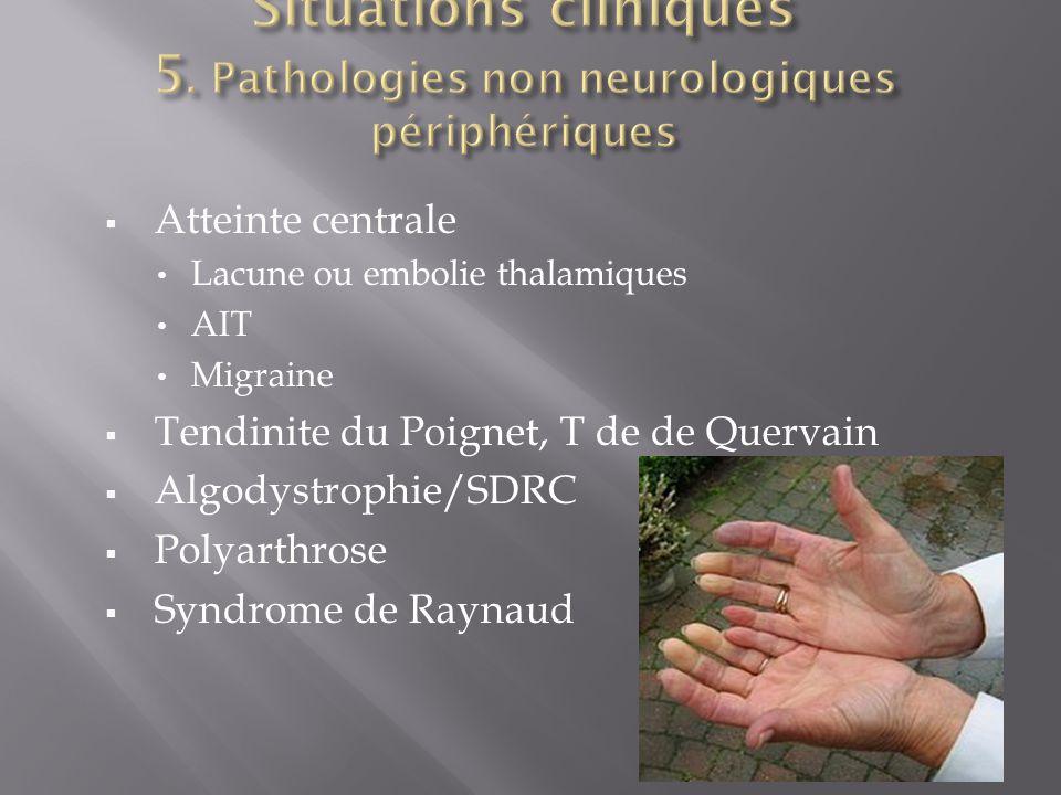 Situations cliniques 5. Pathologies non neurologiques périphériques
