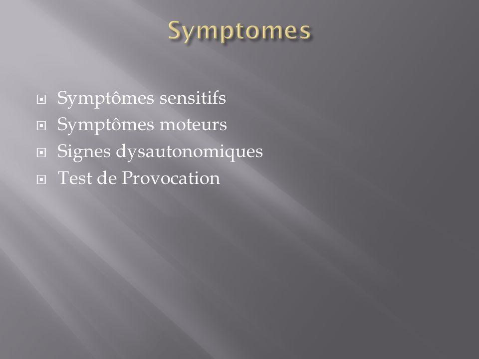 Symptomes Symptômes sensitifs Symptômes moteurs Signes dysautonomiques