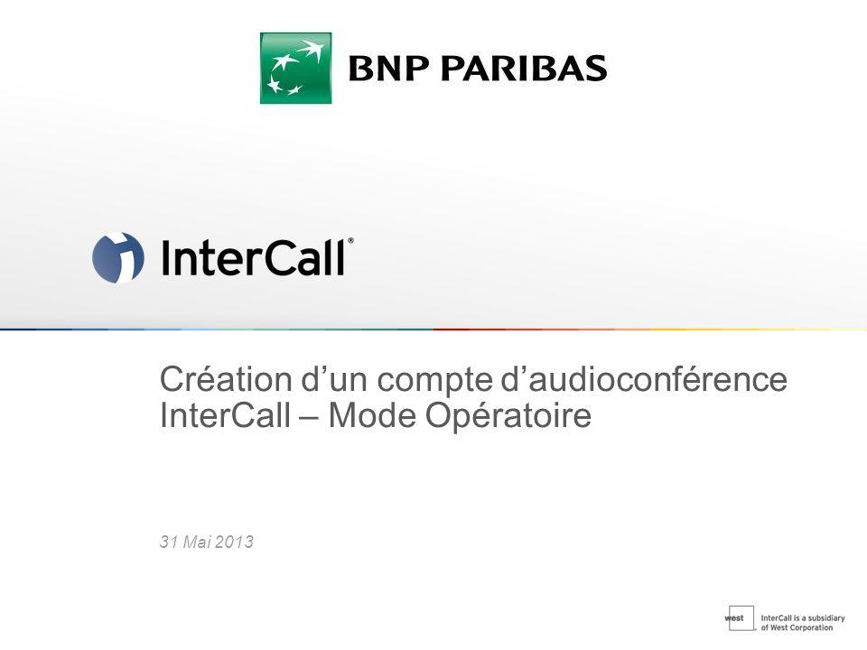 Création d'un compte d'audioconférence InterCall – Mode Opératoire