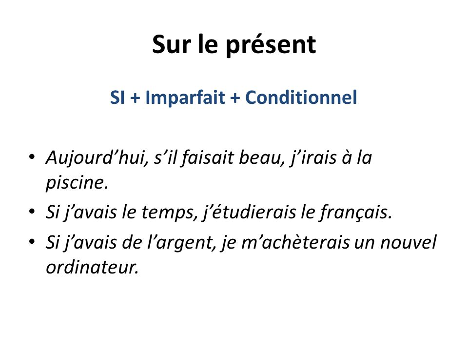 SI + Imparfait + Conditionnel