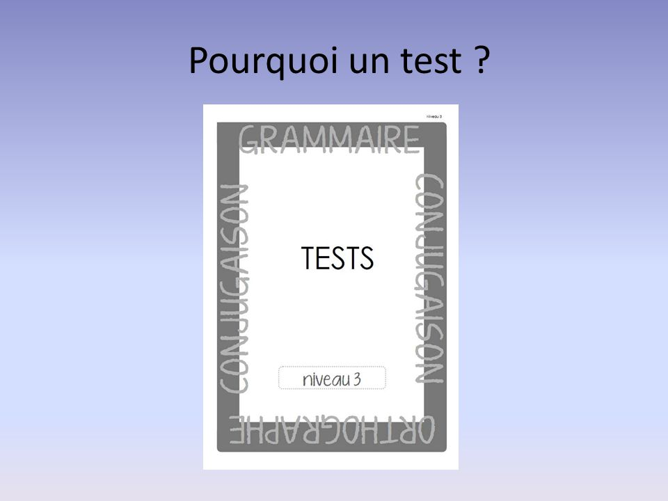 Pourquoi un test