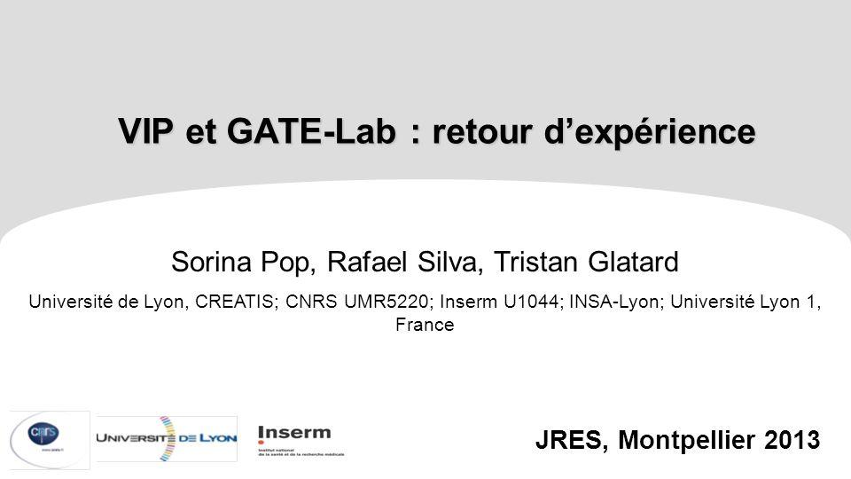 VIP et GATE-Lab : retour d'expérience