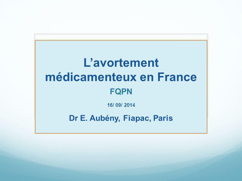 L'avortement médicamenteux en France Dr E. Aubény, Fiapac, Paris