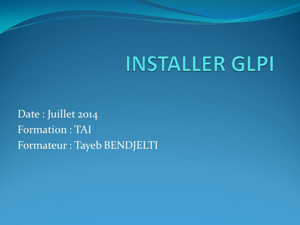 Date : Juillet 2014 Formation : TAI Formateur : Tayeb BENDJELTI