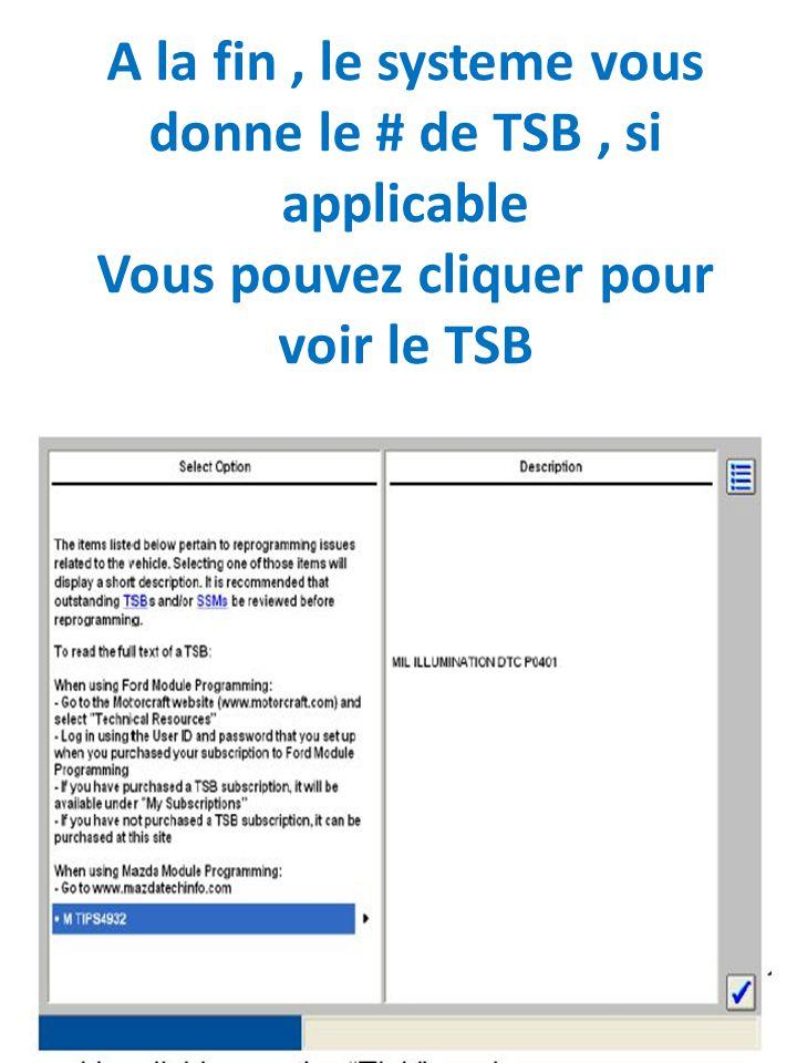 A la fin , le systeme vous donne le # de TSB , si applicable Vous pouvez cliquer pour voir le TSB