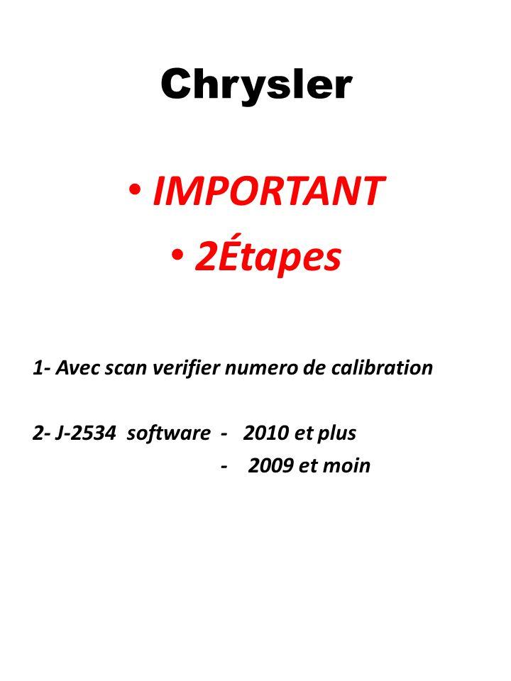 IMPORTANT 2Étapes Chrysler 1- Avec scan verifier numero de calibration