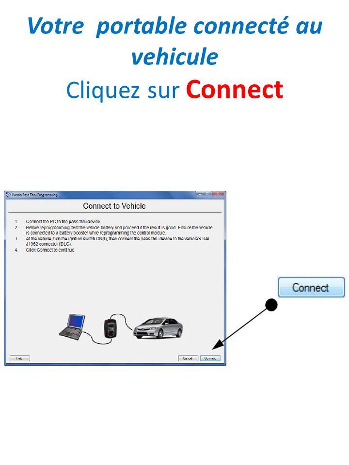 Votre portable connecté au vehicule Cliquez sur Connect